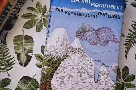 [ALTE LIEBE] Daniel Kehlmann: Die Vermessung derWelt